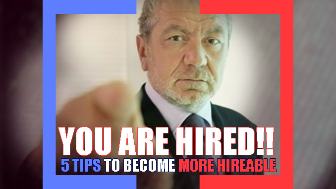 5-tips-to-become-hireable-alan-sugar-youre-fired