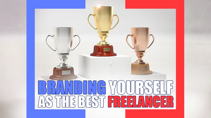 Learn How to brand yourself as the Best Freelancer on adefalohun dot com