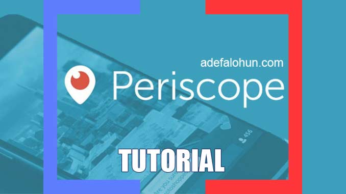 Tutorial How to Use Periscope Live Broadcasting App. Build your brand and market yourself here adefalohun.com