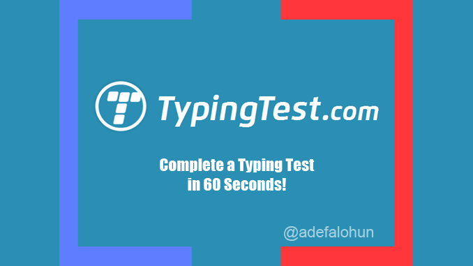 this image is from adefalohun.com and it is for typingtest review